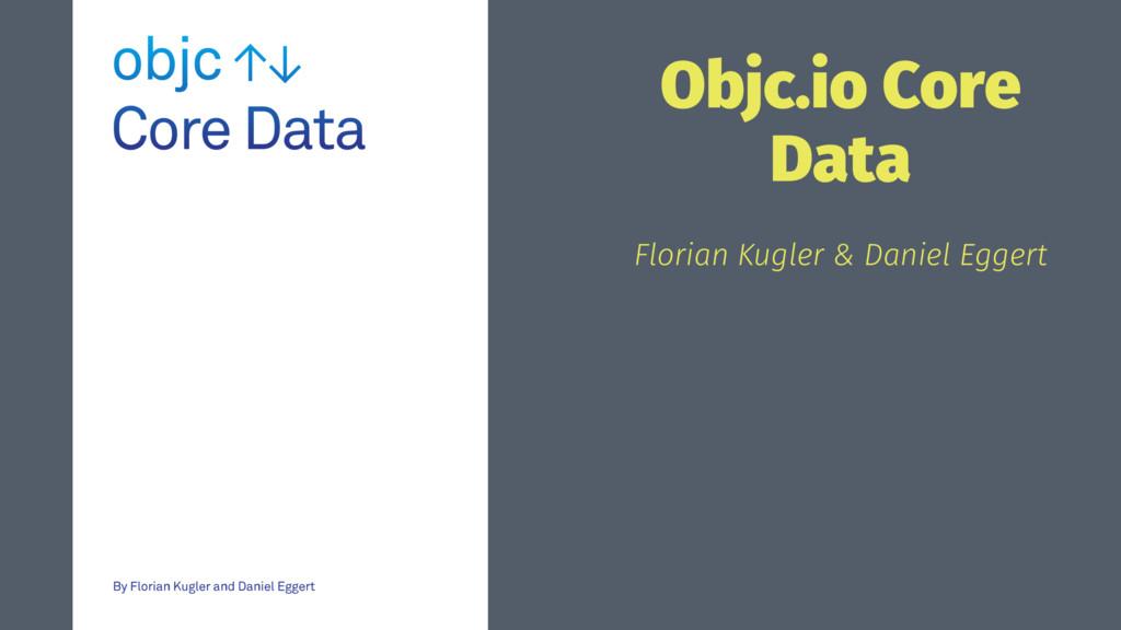 Objc.io Core Data Florian Kugler & Daniel Eggert