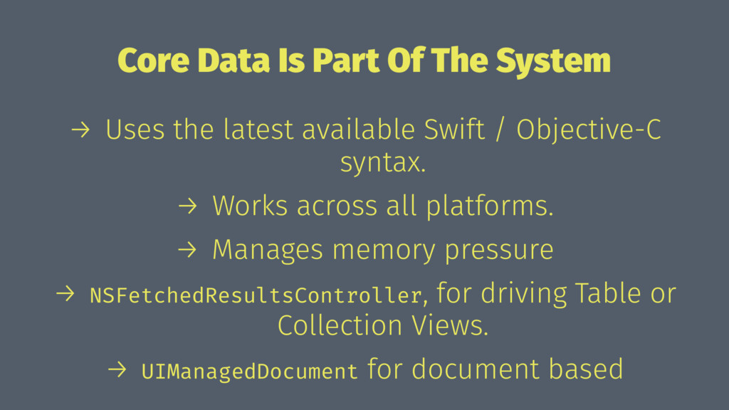 Core Data Is Part Of The System → Uses the late...