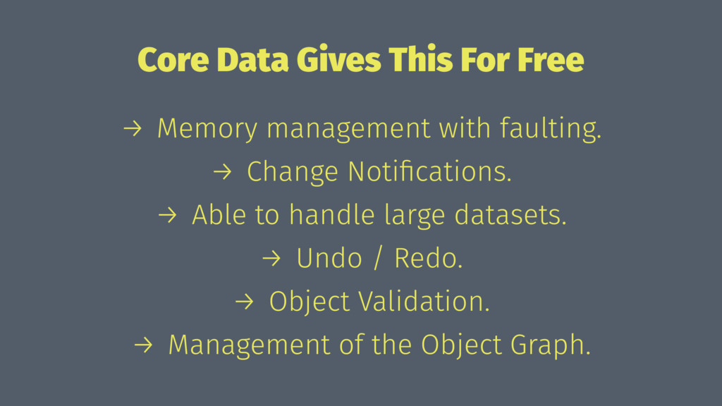 Core Data Gives This For Free → Memory manageme...