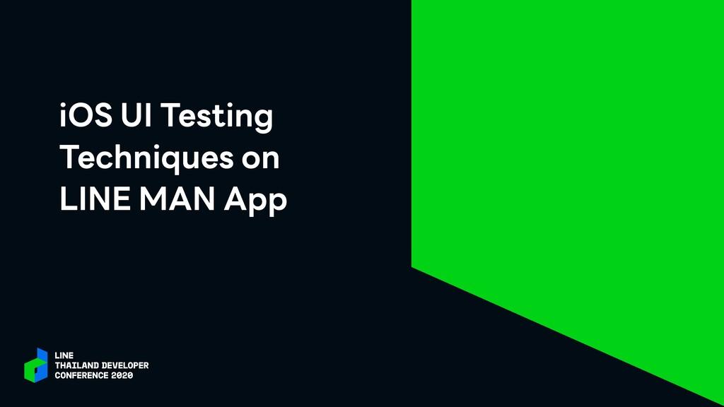 iOS UI Testing Techniques on LINE MAN App