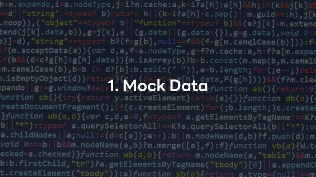 1. Mock Data