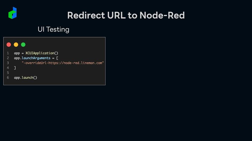 UI Testing Redirect URL to Node-Red