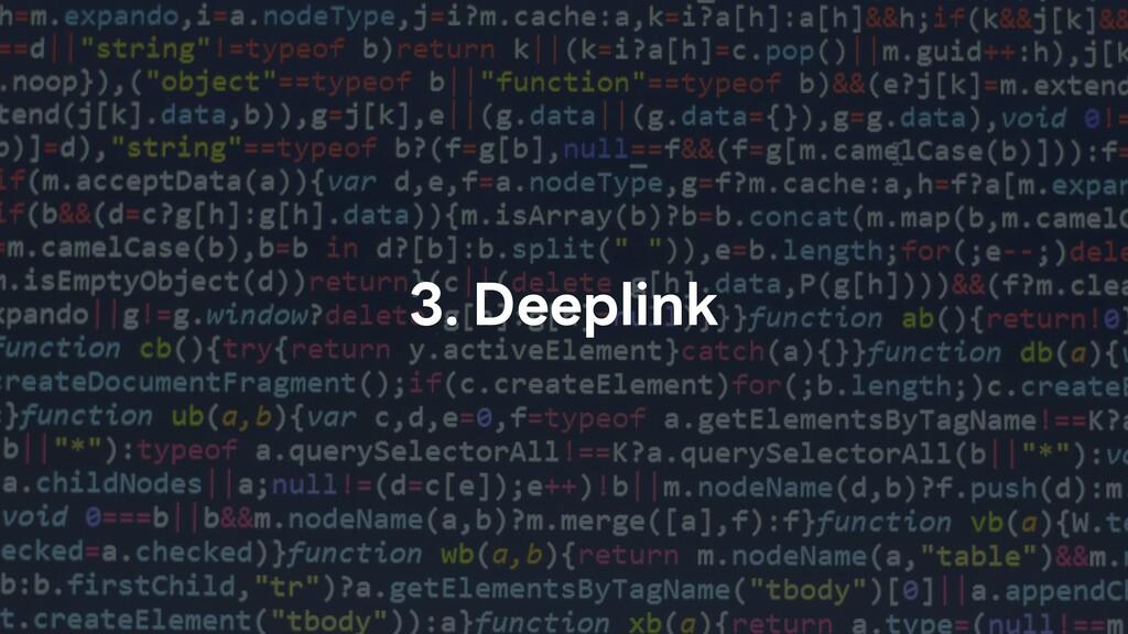 3. Deeplink