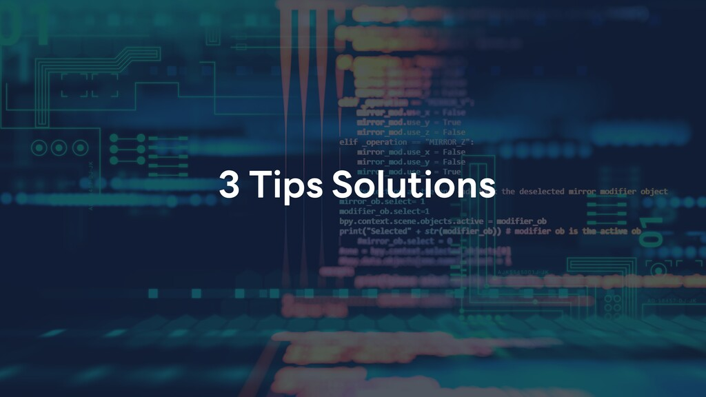3 Tips Solutions