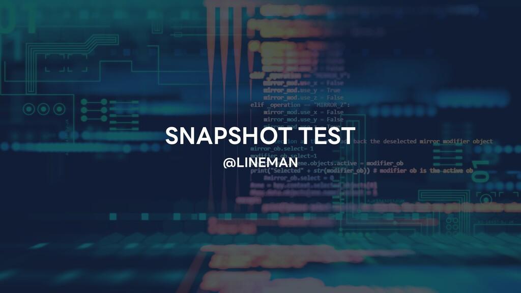 @LINEMAN SNAPSHOT TEST