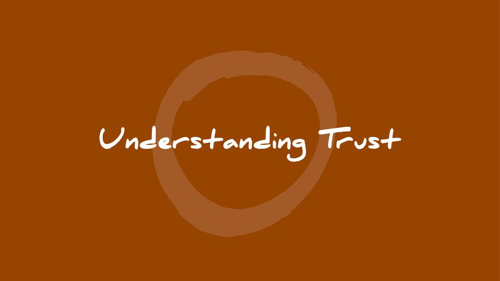 0 Understanding Trust