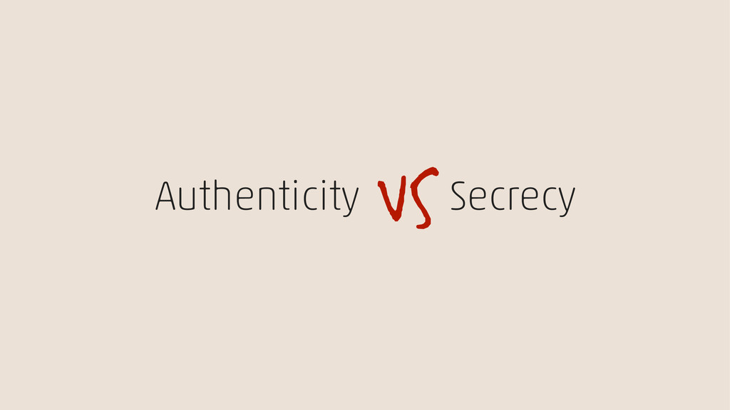Authenticity Secrecy vs