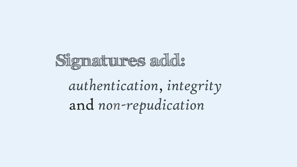 Signatures add: authentication, integrity and n...