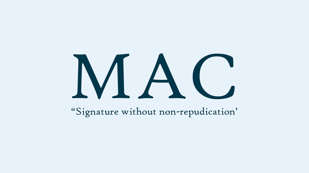 """Signature without non-repudication' MAC"