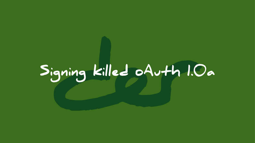 ∂ Signing killed oAuth 1.0a