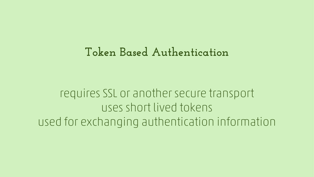 Token Based Authentication requires SSL or anot...