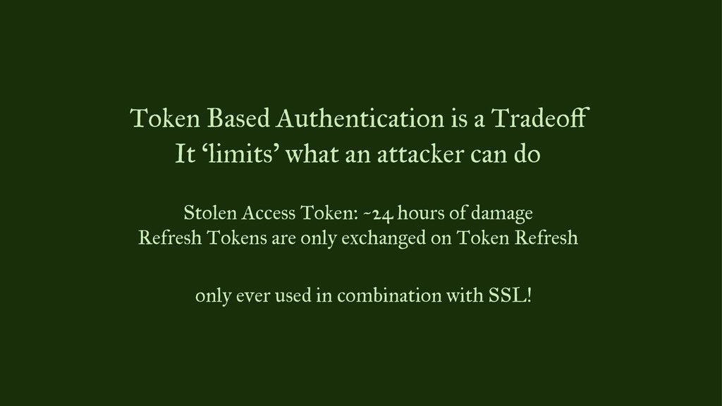 Token Based Authentication is a Tradeoff It 'lim...