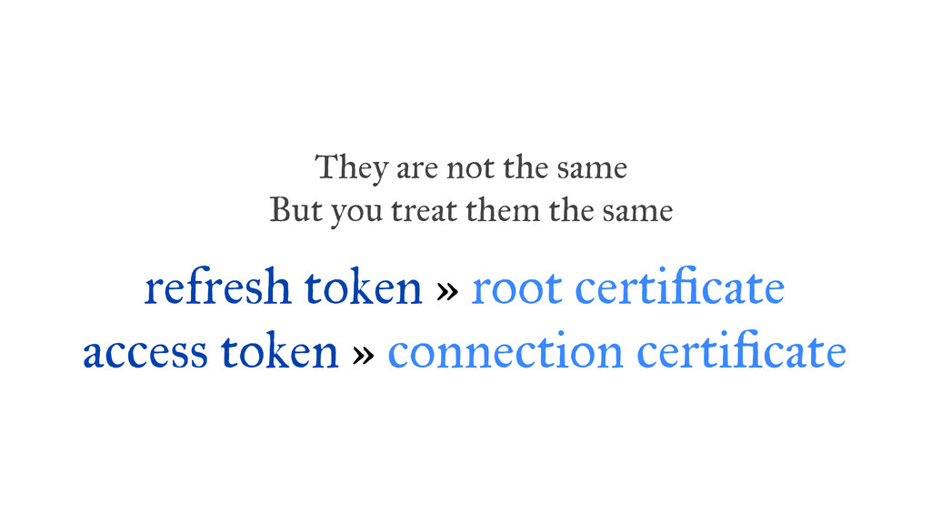 refresh token » root certi cate access token » ...