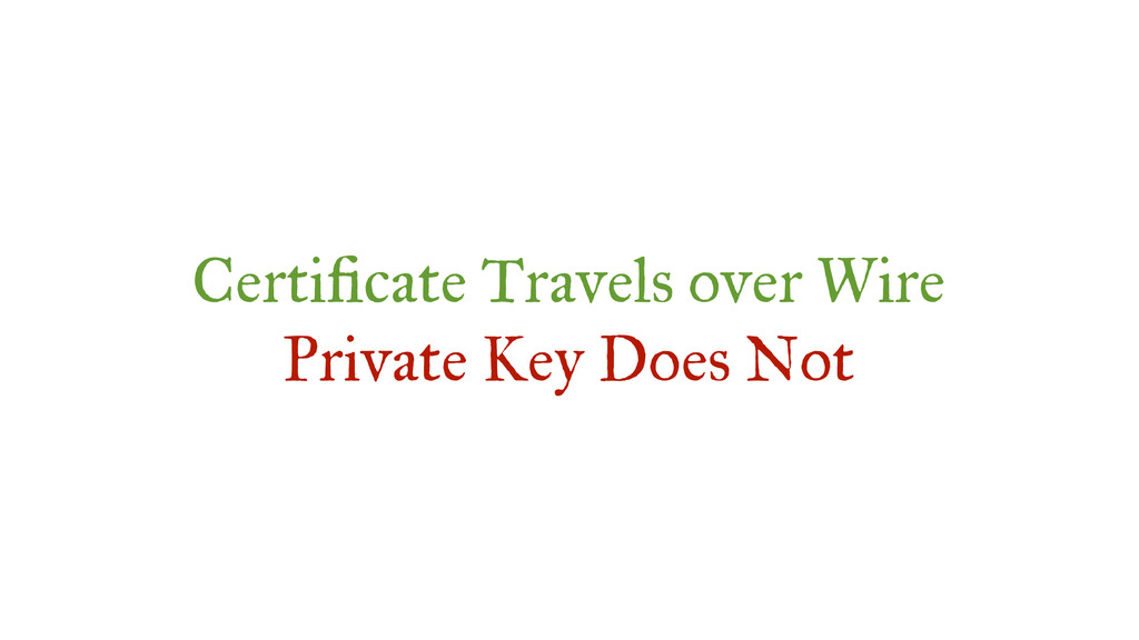 Certi cate Travels over Wire Private Key Does N...