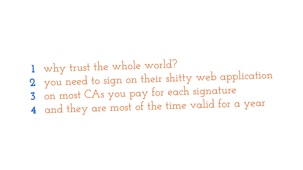 why trust the whole world? you need to sign on ...