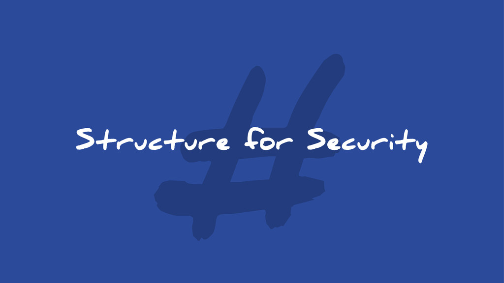 # Structure for Security