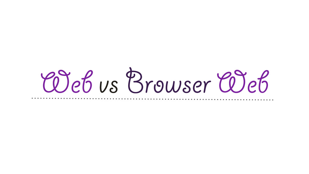 Web vs Browser Web