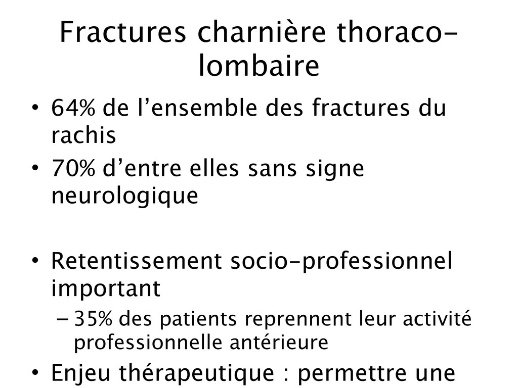 Fractures charnière thoraco- lombaire • 64% de ...