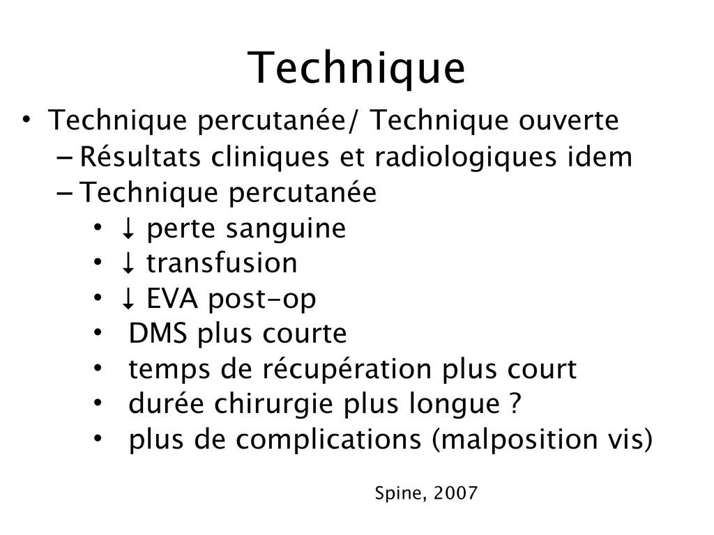 Technique • Technique percutanée/ Technique ouv...