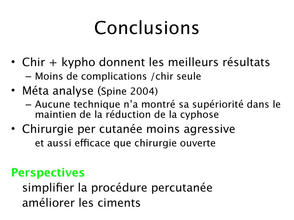 Conclusions • Chir + kypho donnent les meilleur...