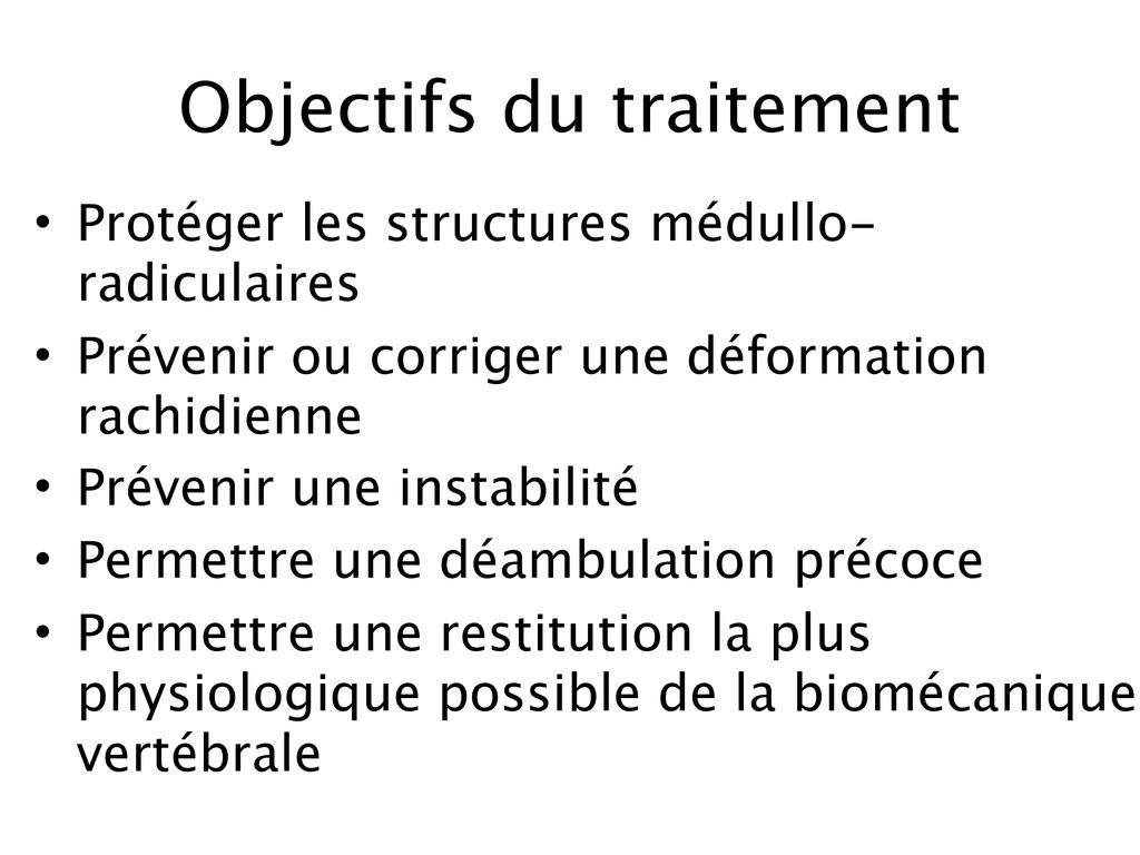 Objectifs du traitement • Protéger les structur...