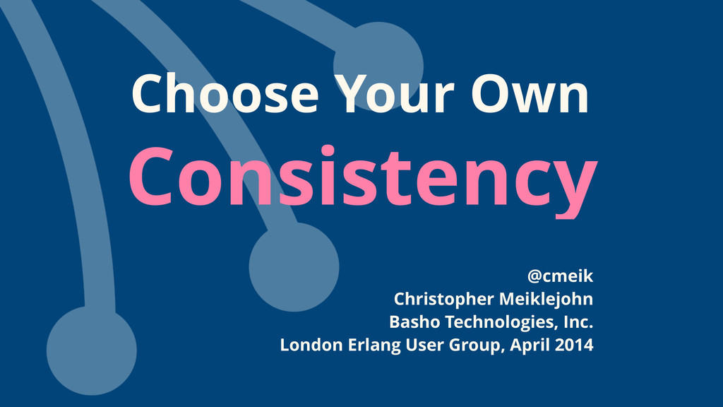 Consistency Choose Your Own @cmeik Christopher ...