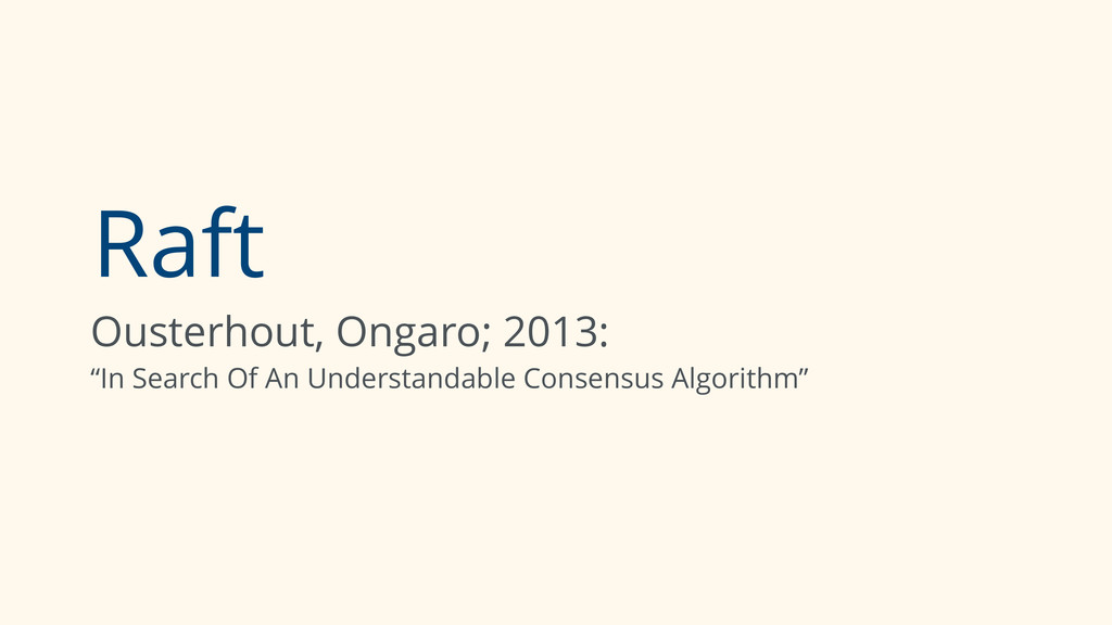 """Raft Ousterhout, Ongaro; 2013: """"In Search Of A..."""