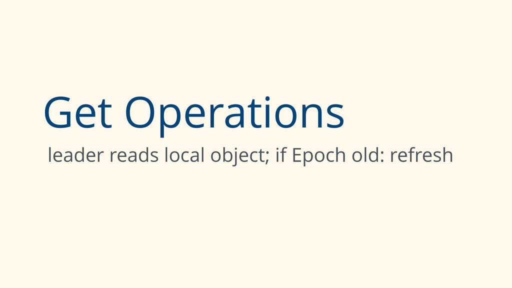 Get Operations leader reads local object; if Ep...