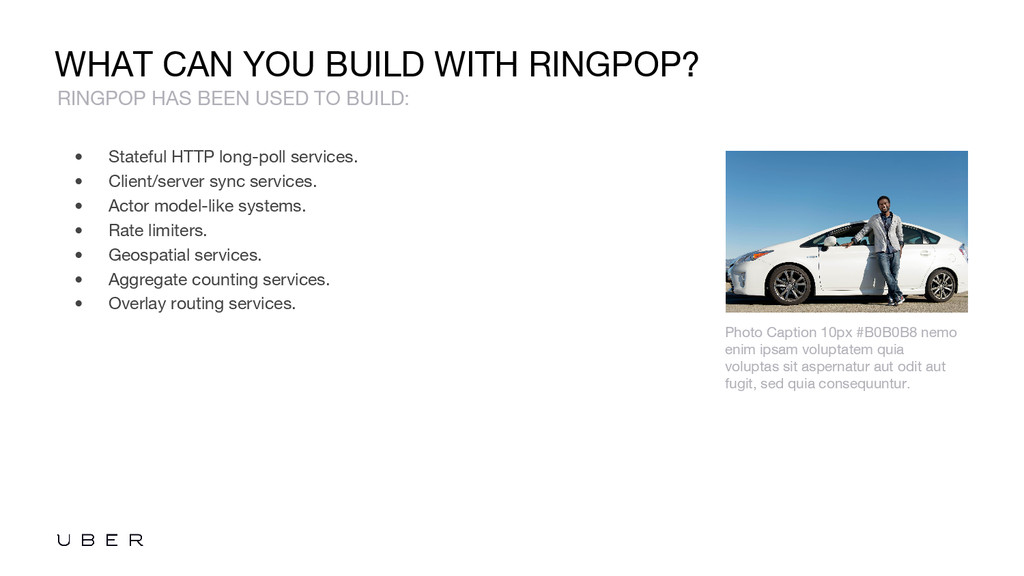 WHAT CAN YOU BUILD WITH RINGPOP? • Stateful HTT...
