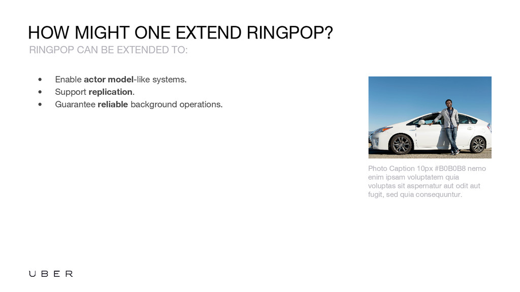 HOW MIGHT ONE EXTEND RINGPOP? • Enable actor mo...