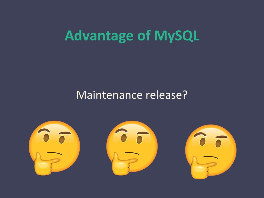 Advantage of MySQL Maintenance release?