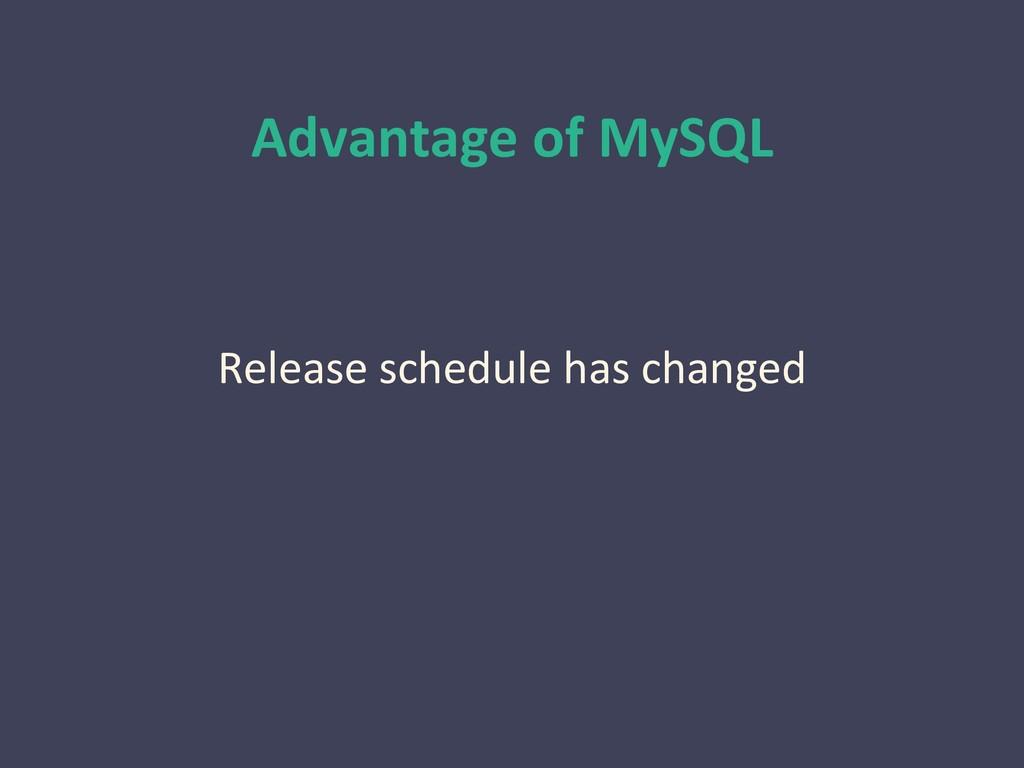 Advantage of MySQL Release schedule has changed
