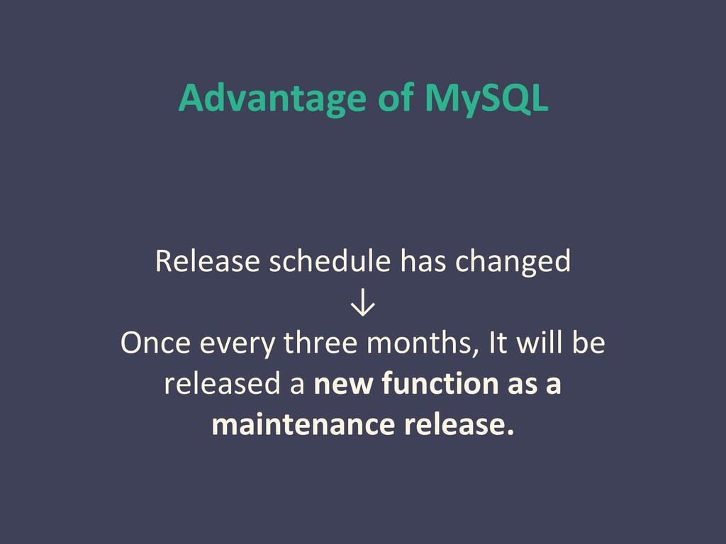 Advantage of MySQL Release schedule has changed...