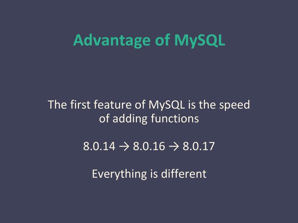 Advantage of MySQL The first feature of MySQL i...