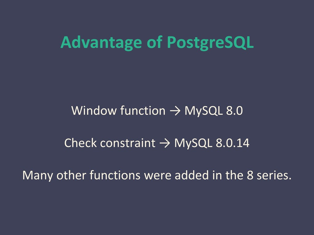 Advantage of PostgreSQL Window function → MySQL...