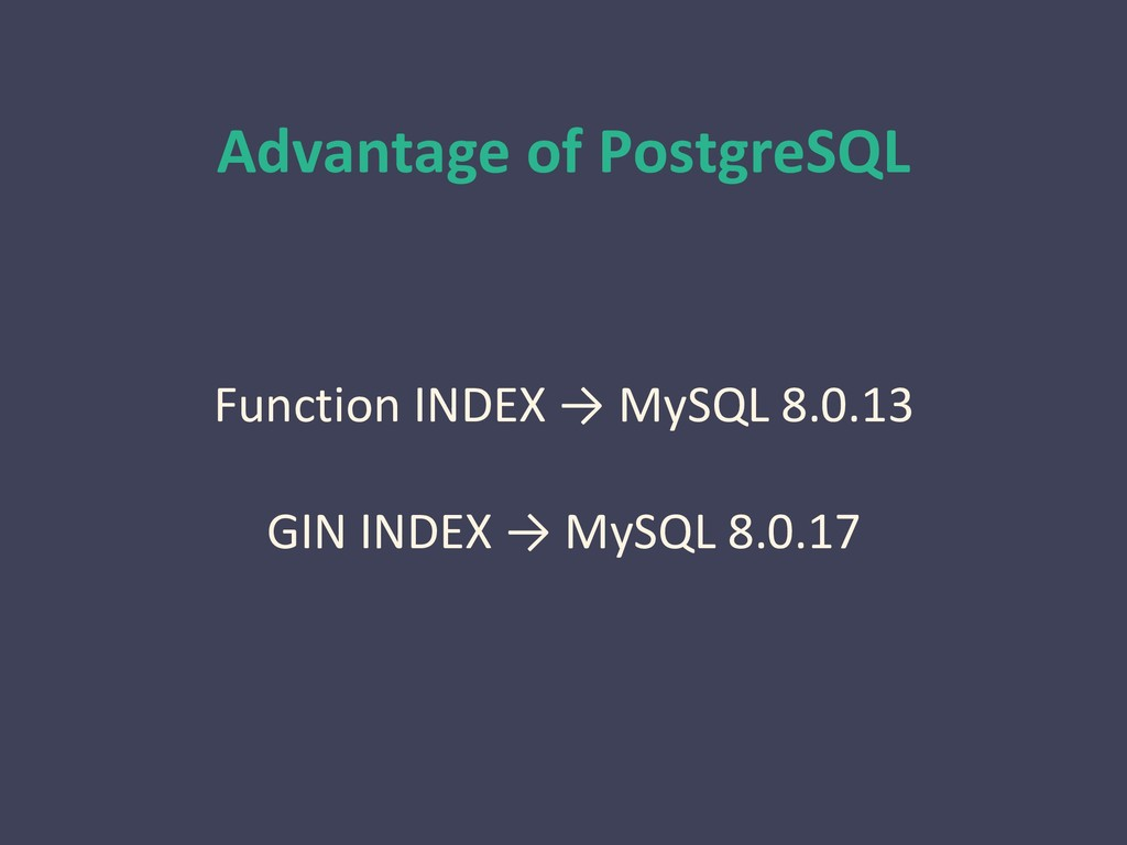 Advantage of PostgreSQL Function INDEX → MySQL ...