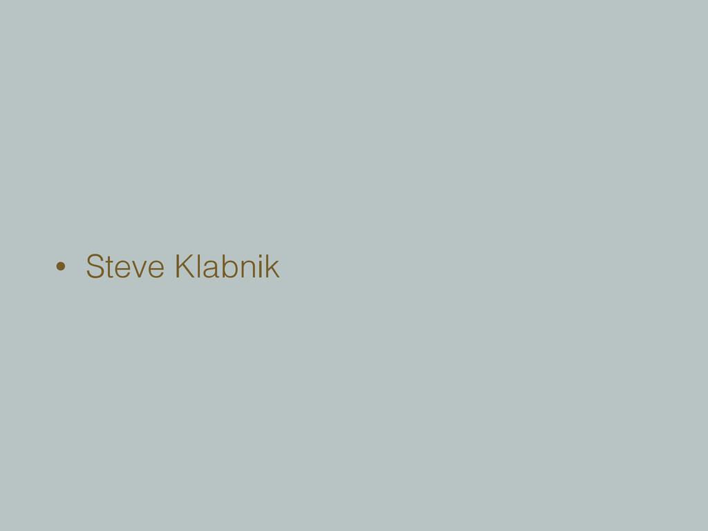 • Steve Klabnik