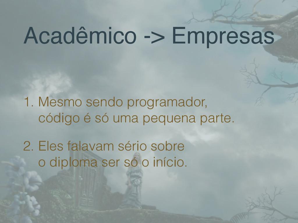 Acadêmico -> Empresas 1. Mesmo sendo programado...