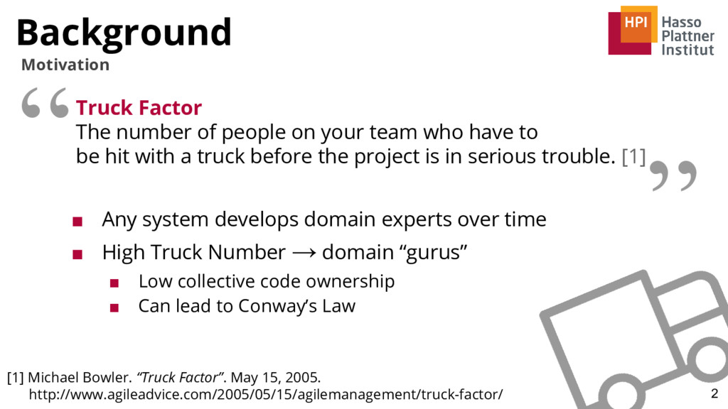 """ Background Truck Factor The number of people ..."