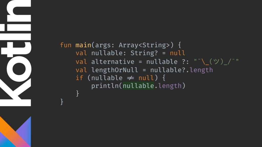 fun main(args: Array<String>) { val nullable: S...