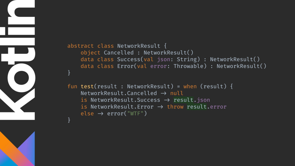abstract class NetworkResult { object Cancelled...