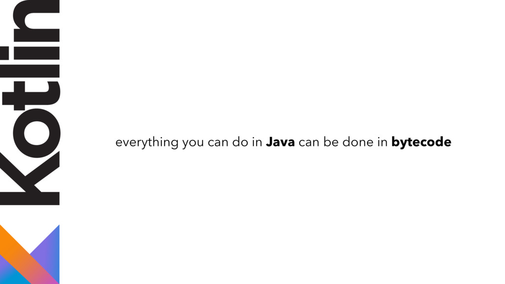 everything you can do in Java can be done in by...