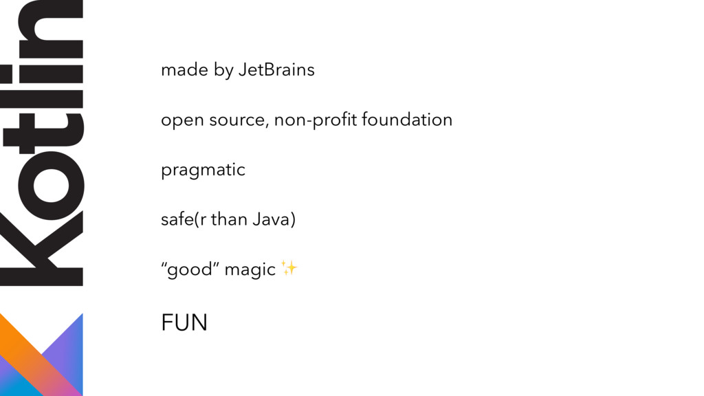 made by JetBrains open source, non-profit founda...