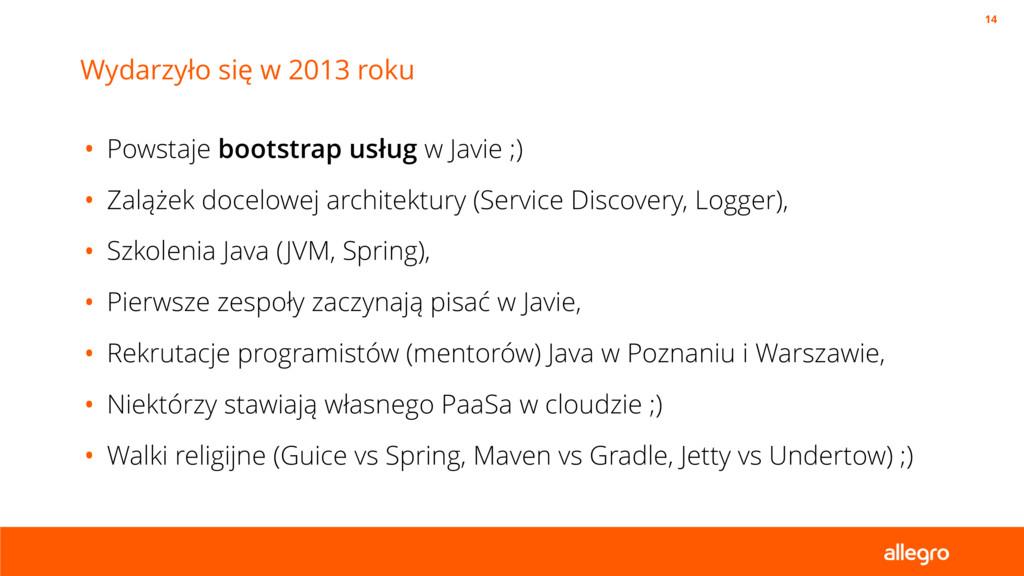 • Powstaje bootstrap usług w Javie ;) • Zalążek...