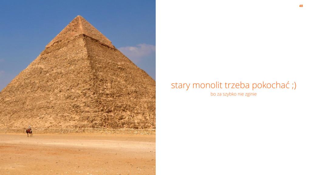 stary monolit trzeba pokochać ;) bo za szybko ...