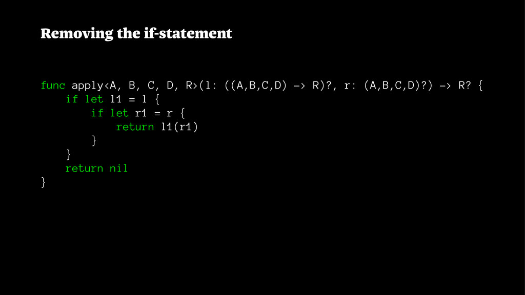 Removing the if-statement func apply<A, B, C, D...