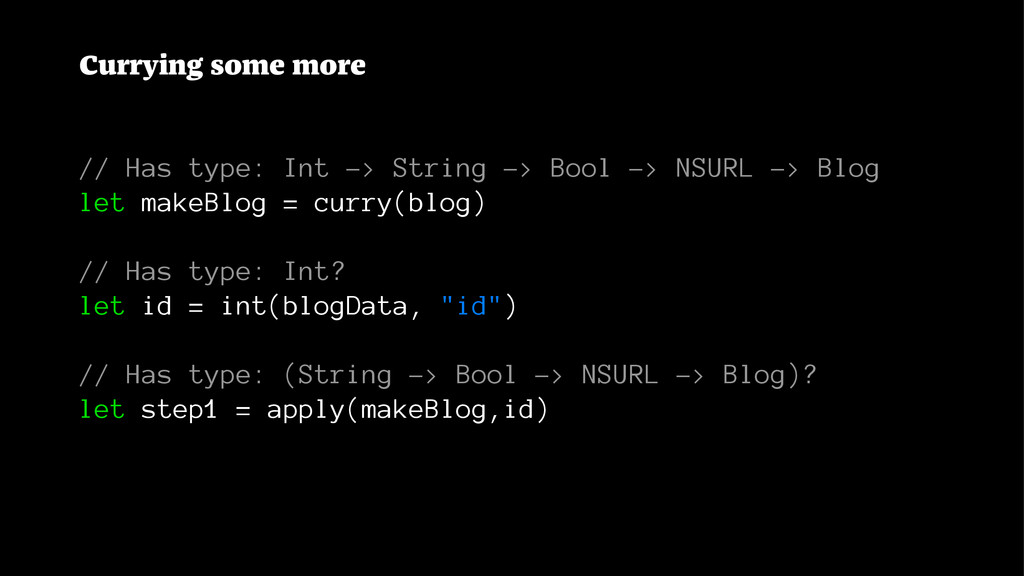 Currying some more // Has type: Int -> String -...