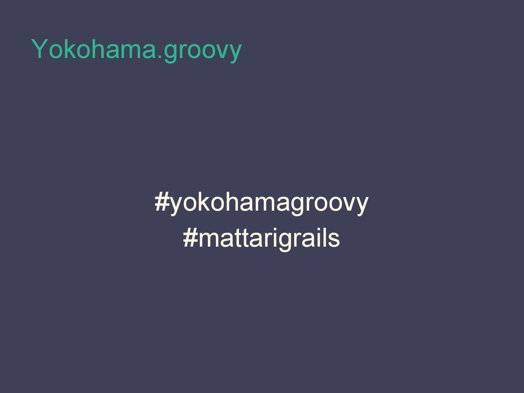Yokohama.groovy #yokohamagroovy #mattarigrails