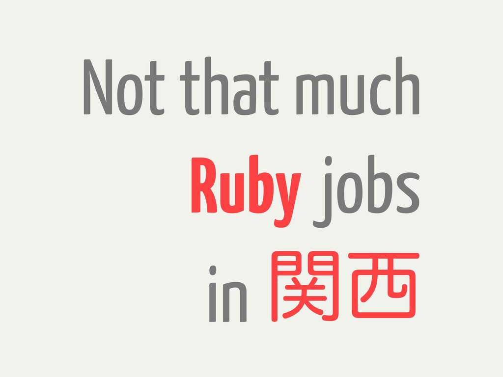 jobs in ؔ੢ Ruby Not that much