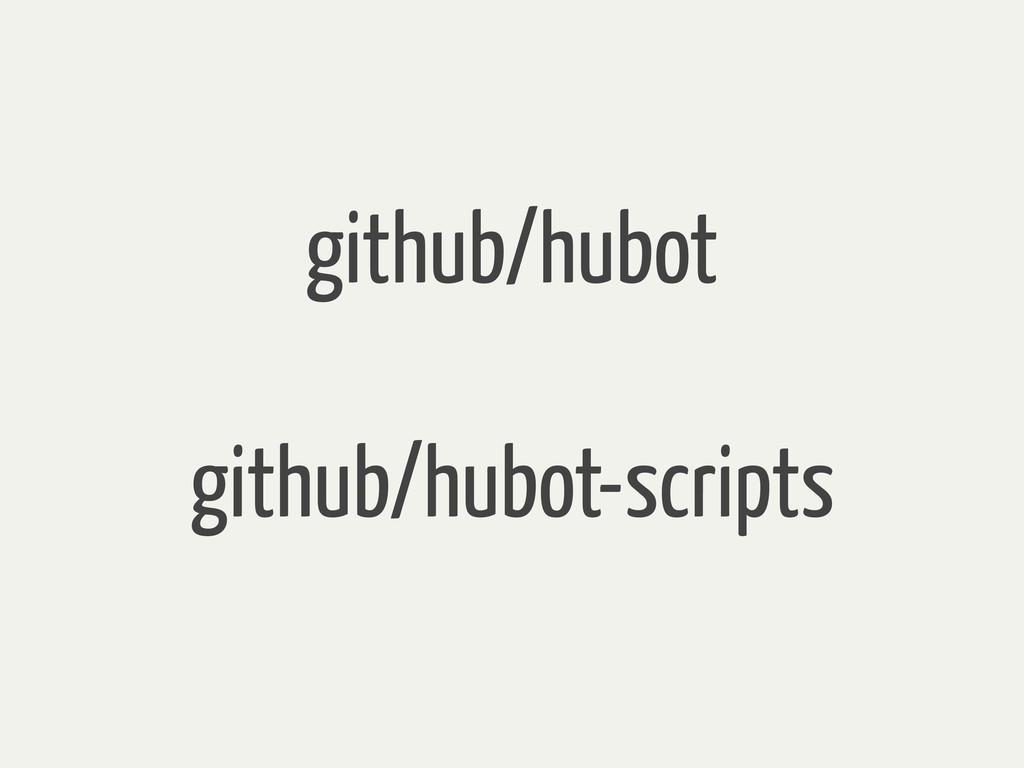 github/hubot github/hubot-scripts